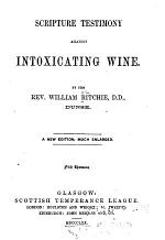 Scripture Testimony Against Intoxicating Wine ...