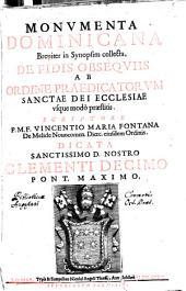 Monumenta Dominicana breviter in Synopsim collecta, de fidis obsequiis ab ordine praedicatorum sancta dei ecclesiae usque modo praestitis
