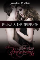 Jenna & The Telepath, Short Seductions, Story Four: Short Seductions, Story Four