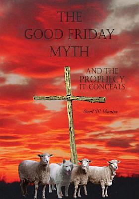 The Good Friday Myth