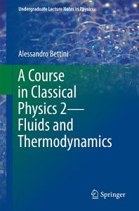 A Course in Classical Physics 2   Fluids and Thermodynamics Book