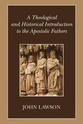 A Theological and Historical Introduction to the Apostolic Fathers