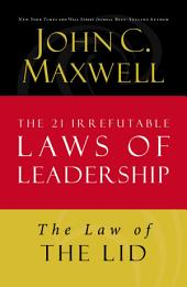 The Law of the Lid: Lesson 1 from The 21 Irrefutable Laws of Leadership