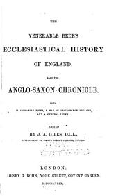 The Venerable Bede's Ecclesiastical History of England: Also the Anglo-Saxon Chronicle. With Illustrative Notes, a Map of Anglo-Saxon England And, a General Index
