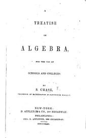 A Treatise on Algebra for the use of schools and colleges