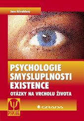 Psychologie smysluplnosti existence: Otázky na vrcholu života