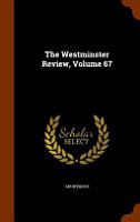 The Westminster Review  Volume 67 PDF