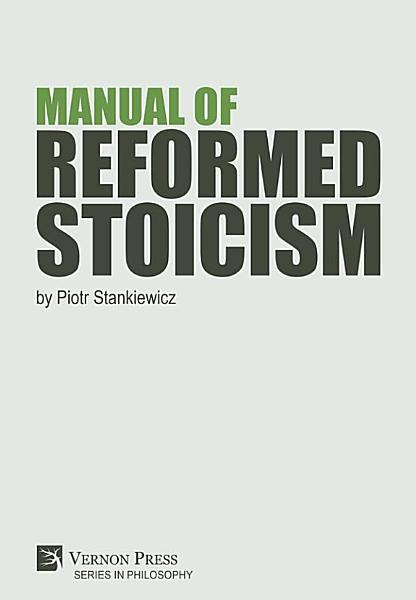 Download Manual of Reformed Stoicism Book