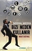 Sosyal Medya Bizi Neden Kullanir
