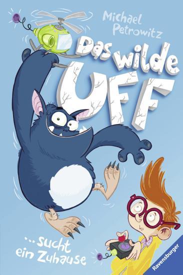 Das wilde Uff  Band 1  Das wilde Uff sucht ein Zuhause PDF