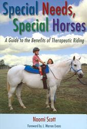 Special Needs, Special Horses: A Guide to the Benefits of Therapeutic Riding