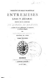 Coleccion de piezas dramáticas, entremeses, loas y jácaras escritas: Volumen 2