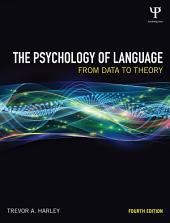 The Psychology of Language: From Data to Theory, Edition 4
