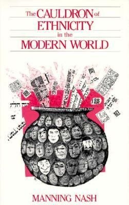 The Cauldron of Ethnicity in the Modern World PDF