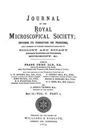 Journal of the Royal Microscopical Society, Containing Its Transactions and Proceedings and a Summary of Current Researches Relating to Zoology and Botany (principally Invertebrata and Cryptogamia), Microscopy, &c. ...: Volume 1