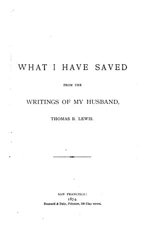 What I Have Saved from the Writings of My Husband  Thomas B  Lewis