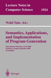 Semantics, Applications, and Implementation of Program Generation: International Workshop, SAIG 2000 Montreal, Canada, September 20, 2000 Proceedings