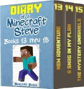 Diary of a Minecraft Steve Volume 5: Books 13 thru 15: (An Unofficial Minecraft Book)