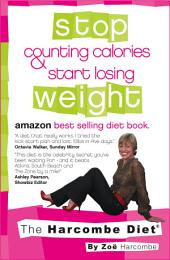 Stop Counting Calories and Start Losing Weight: The Harcombe Diet