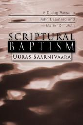 Scriptural Baptism: A Dialog Between John Bapstead and Martin Childfont