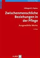 Zwischenmenschliche Beziehungen in der Pflege   ausgew  hlte Werke PDF