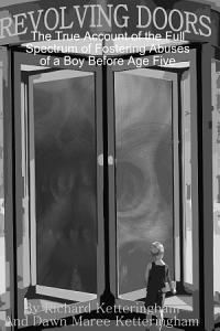 Revolving Doors  The True Account of the Full Spectrum of Fostering Abuses of a Boy before Age Five Book