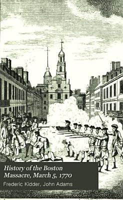 History of the Boston Massacre  March 5  1770 PDF