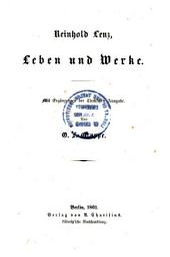 Reinhold Lenz, Leben und Werke: Mit Ergänzungen der Tieckschen Ausg