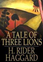 A Tale of Three Lions PDF