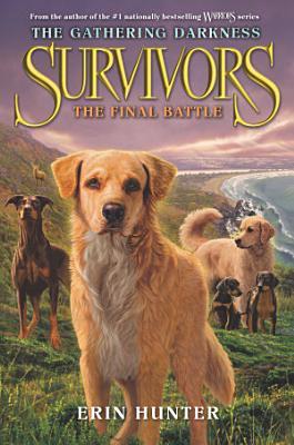 Survivors  The Gathering Darkness  6  The Final Battle