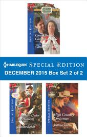 Harlequin Special Edition December 2015 Box Set 2 of 2: Carter Bravo's Christmas Bride\A Princess Under the Mistletoe\High Country Christmas