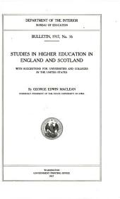 Studies in higher education in England and Scotland: with suggestions for universities and colleges in the United States
