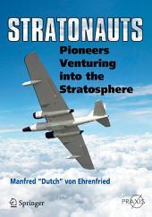 Stratonauts: Pioneers Venturing into the Stratosphere