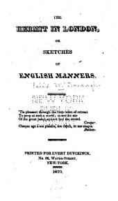The hermit in London: or Sketches of English manners
