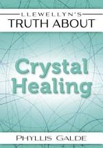 Llewellyn's Truth About Crystal Healing