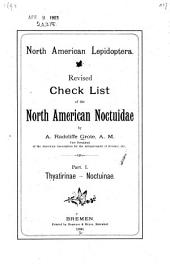 North American Lepidoptera: Revised Check List of the North American Noctuidae, Part I. Thyatirinae - Noctuinae