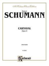 Carnaval (Scènes mignonnes sur quatre notes), Op. 9: Piano Collection