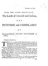 Begin. Unto the Right Honourable, the Lords of Council and Session, the petition and complaint of Lieutenant-General Henry Fletcher of Salton, etc. [Signed at end: Henry Erskine.]