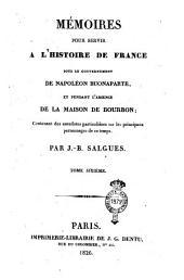 Mémoires pour servir a l'histoire de France, sous le gouvernement de Napoléon Buonaparte, et pendant l'absence de la maison de bourbon; contenant des anecdotes particulières sur les principaux personnages de ce temps: par J.-B. Salgues. Tome premier [-neuvième]: Volume6
