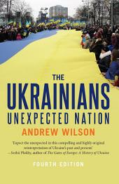 The Ukrainians: Unexpected Nation, Fourth Edition