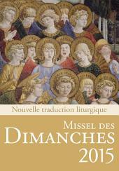 Missel des dimanches 2015: Nouvelle traduction liturgique / Année B