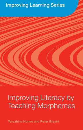 Improving Literacy by Teaching Morphemes PDF
