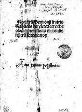 Registru[m] Sermonu[m] fratris Gabrielis barelete: sacre theologie professoris diui ordi[ni]s fratru[m] Predicato[rum]