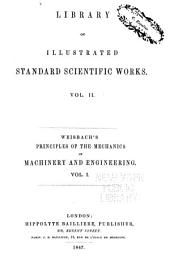 Principles of the Mechanics of Machinery and Engineering: Theoretical mechanics.-v. 2. The application of mechanics in buildings. Application of mechanics to machinery