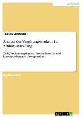 Analyse der Vergütungsstruktur im Affiliate-Marketing: Ziele, Erscheinungsformen, Problembereiche und korrespondierende Lösungsansätze