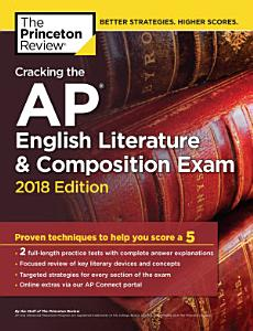 Cracking the AP English Literature   Composition Exam  2018 Edition Book
