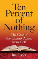 Ten Percent of Nothing