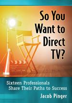 So You Want to Direct TV?