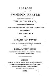 The Book of Common Prayer ... With Explanatory Notes, Etc. [By E. Cust.]