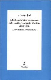 Identità ebraica e sionismo nello scrittore Alberto Cantoni (1841-1904): con il testo di Israele italiano